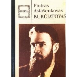 Astašenkovas Piotras - Kurčiatovas