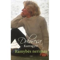 Kazragytė Doloresa - Ramybės nerimas