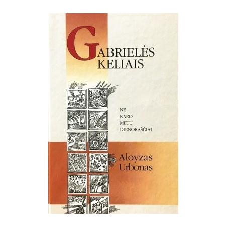 Urbonas Aloyzas - Gabrielės keliais