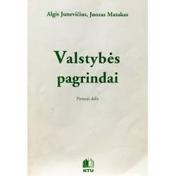 Junevičius Algis,  Matakas Juozas - VALSTYBĖS PAGRINDAI. Pirmoji dalis. Mokomoji knyga