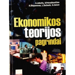 Jakutis A., Petraškevičius V., Stepanovas A. - Ekonomikos teorijos pagrindai
