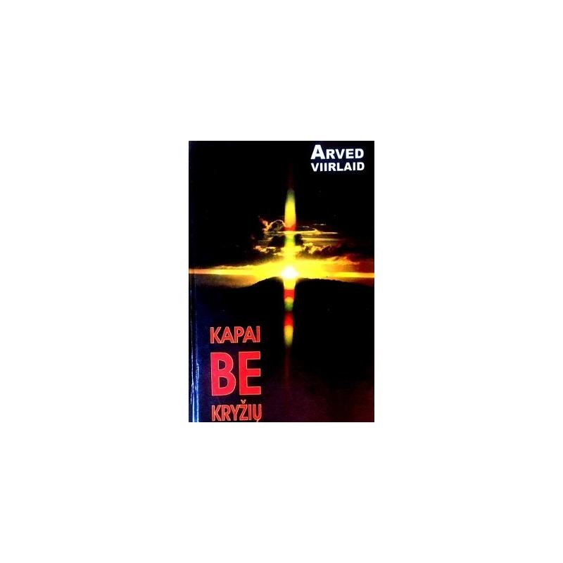 Virlaid Arved - Kapai be kryžių