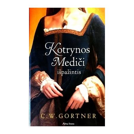 Gortner C.W. - Kotrynos Mediči išpažintis