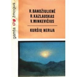 Bandžiulienė R., Kazlauskas R., Minkevičius V. - Kuršių nerija