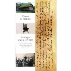 Merkys Vytautas - Motiejus Valančius. Tarp katalikiškojo universalizmo ir tautiškumo