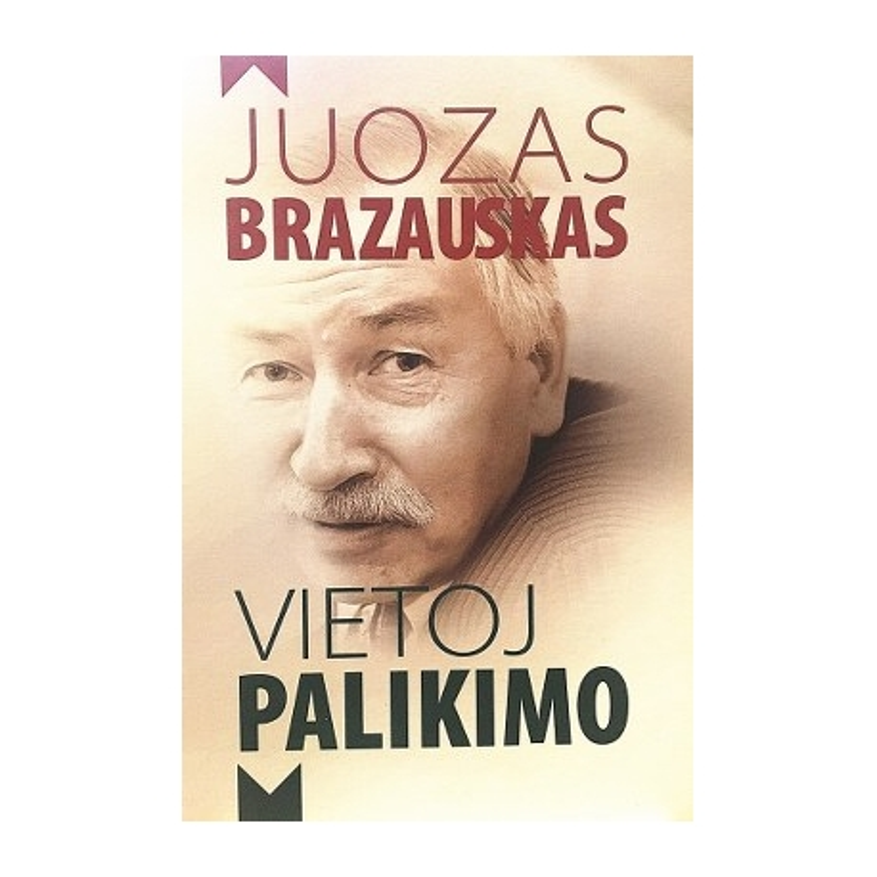 Brazauskas Juozas - Vietoj palikimo