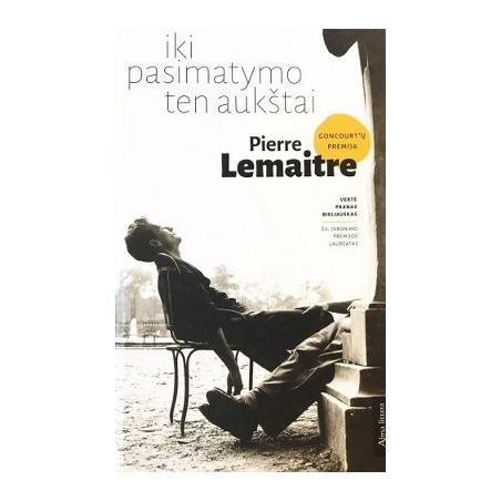 Lemaitre Pierre  - Iki pasimatymo ten aukštai