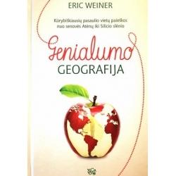 Weiner E. - Genialumo geografija: kūrybiškiausių pasaulio vietų paieškos nuo senovės Atėnų iki Silicio slėnio