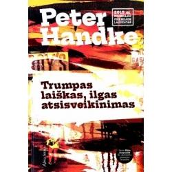 Handke Peter - Trumpas laiškas, ilgas atsisveikinimas