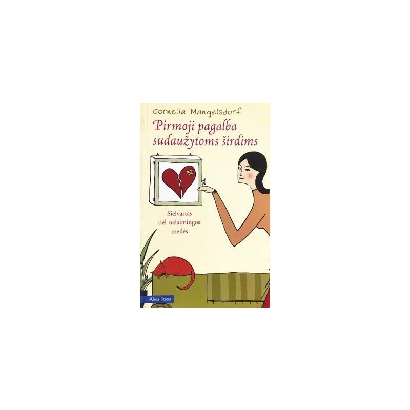 Mangelsdorf Cornelia - Pirmoji pagalba sudaužytoms širdims
