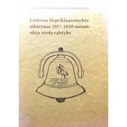 Bukaitė Vilma - Lietuvos Nepriklausomybės atkūrimas 1917–1920 metais: idėja virsta valstybe