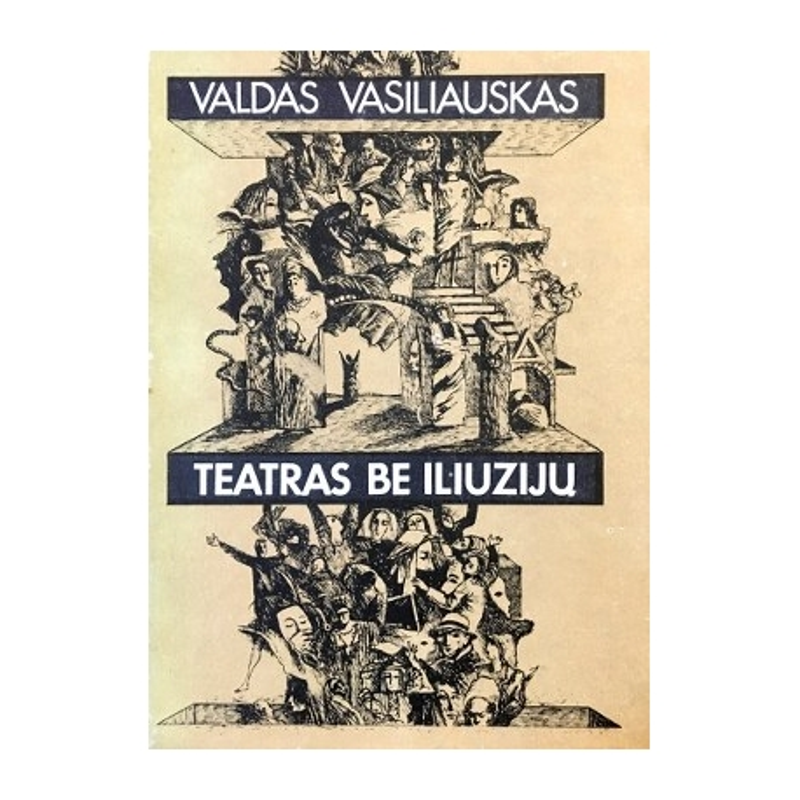 Vasiliauskas Valdas - Teatras be iliuzijų