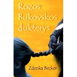 Becker Zdenka - Rozos Bukovskos dukterys