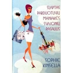 Kinsella Sophie - Slaptas parduotuvių maniakės svajonių pasaulis