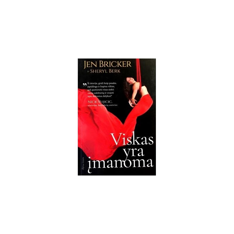 Bricker Jen - Viskas yra įmanoma. Tikėk savimi ir drąsiai siek savo svajonių