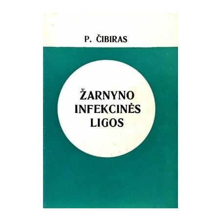 Čibiras P. - Žarnyno infekcinės ligos