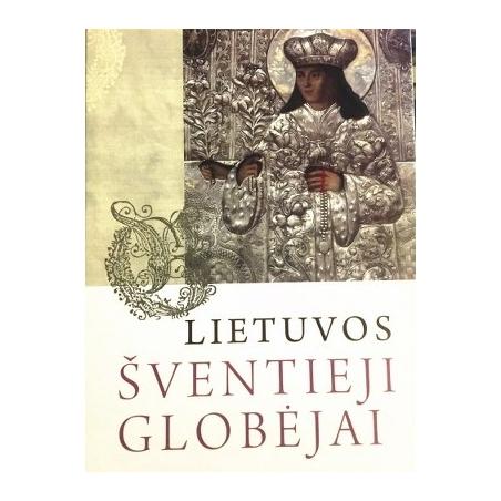 Kajackas Algimantas - Lietuvos šventieji globėjai