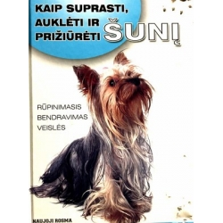 Villahizan Javier - Kaip suprasti, auklėti ir prižiūrėti šunį: rūpinimasis, bendravimas, veislės