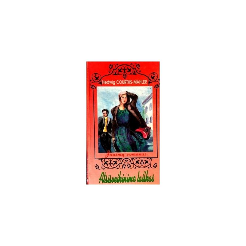 Courths-Mahler Hedwig - Atsisveikinimo laiškas