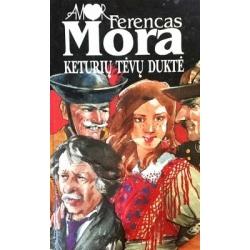 Mora Ferencas - Keturių tėvų duktė