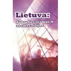 Gumuliauskas Arūnas - Lietuva: dabarties realijos ir ateities vizijos...