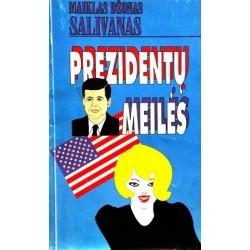 Salivanas Maiklas Džonas - Prezidentų meilės