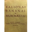 Balionai, bananai ir biurokratai