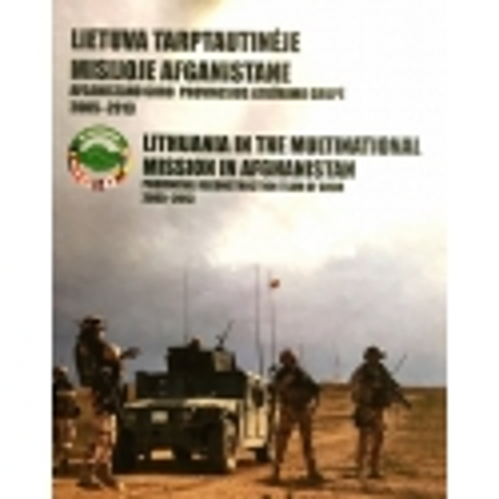 Lietuva tarptautinėje misijoje Afganistane. Afganistano Goro provincijos atkūrimo grupė 2005-2013