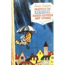 Lingren Astrida - Mažylis ir Karlsonas, kuris gyvena ant stogo