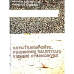 Abramavičius A., Mikelėnas V. - Autotransporto priemonių valdytojų teisinė atsakomybė