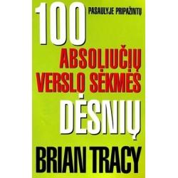 Tracy Brian  - 100 absoliučių verslo sėkmės dėsnių