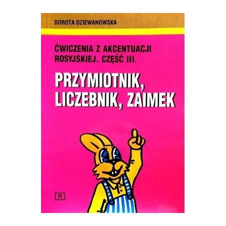 Dziewanowska Dorota - Cwiczenia z akcentuacji rosyjskiej. Czesc III. Przymiotnik, liczebnik, zaimek