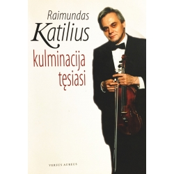 Katilius Raimundas  - Kulminacija tęsiasi