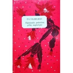 Vilhelmas P.G. - Tūkstantis patarimų gėlių augintojui