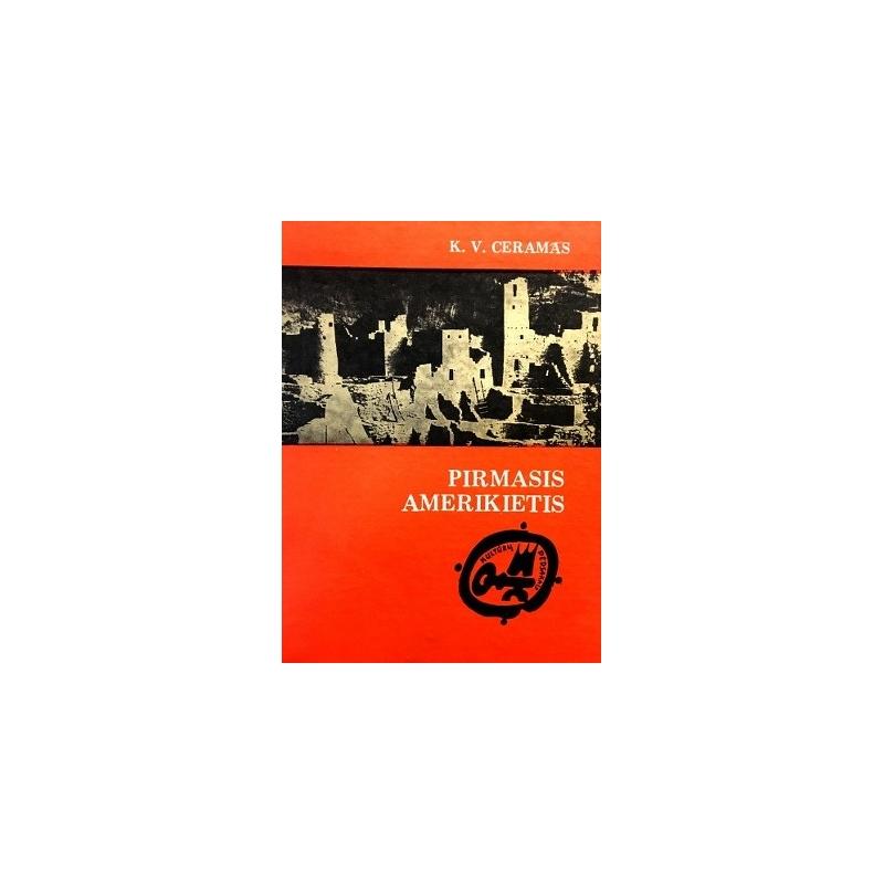 Ceramas K.V. - Pirmasis amerikietis: Ikikolumbo epochos mįslė