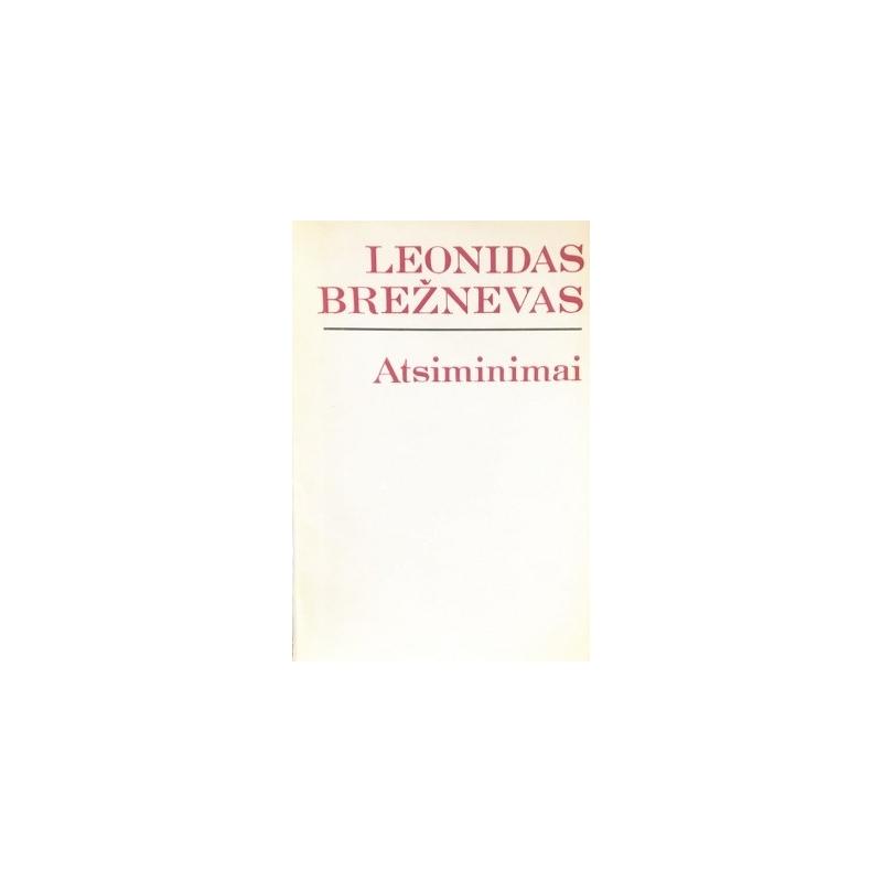 Brežnevas Leonidas - Atsiminimai