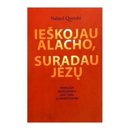 Nabeel Qureshi - Ieškojau Alacho, suradau Jėzų