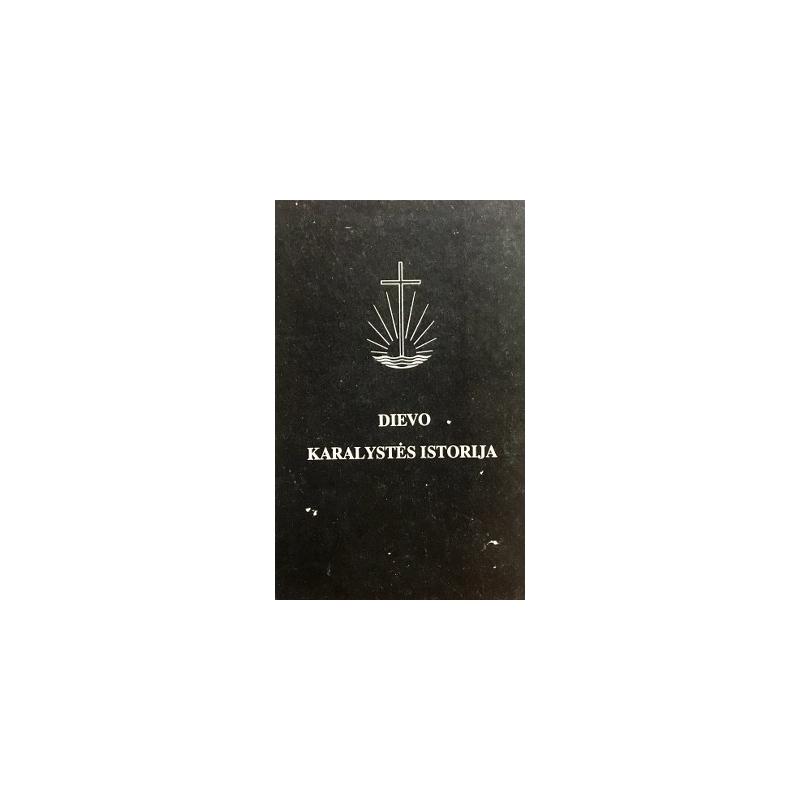 Dievo karalystės istorija (1 tomas)