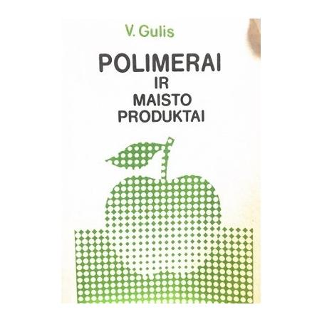 Gulis V. - Polimerai ir maisto produktai