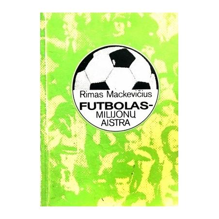 Mackevičius Rimas - Futbolas-milijonų aistra