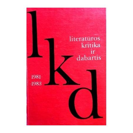 Bučys Algimantas - Literatūros kritika ir dabartis 1981-1983