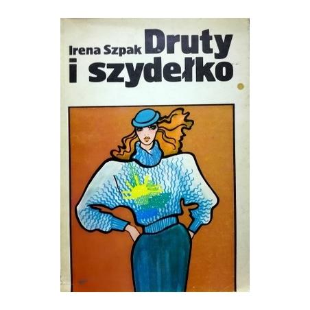 Szpak Irena - Druty i szydełko