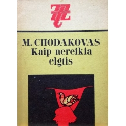 Chodakovas M. - Kaip nereikia elgtis