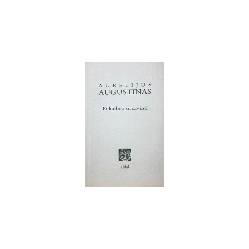 Augustinas Aurelijus - Pokalbiai su savimi
