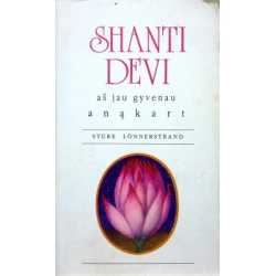 Lonnerstrand Sture Shanti Devi - aš jau gyvenau anąkart