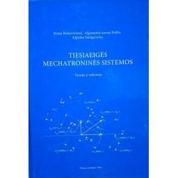 Rinkevičienė R. ir kt. - Tiesiaeigės mechatroninės sistemos. Teorija ir taikymas