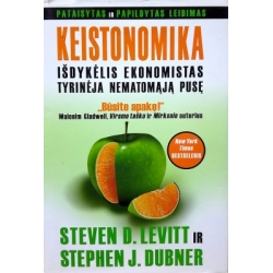 Levitt Steven D., Dubner Stephen J. - Keistonomika: išdykėlis ekonomistas tyrinėja nematomąją pusę