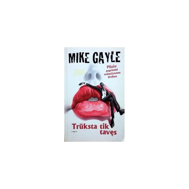 Gayle Mike - Trūksta tik tavęs