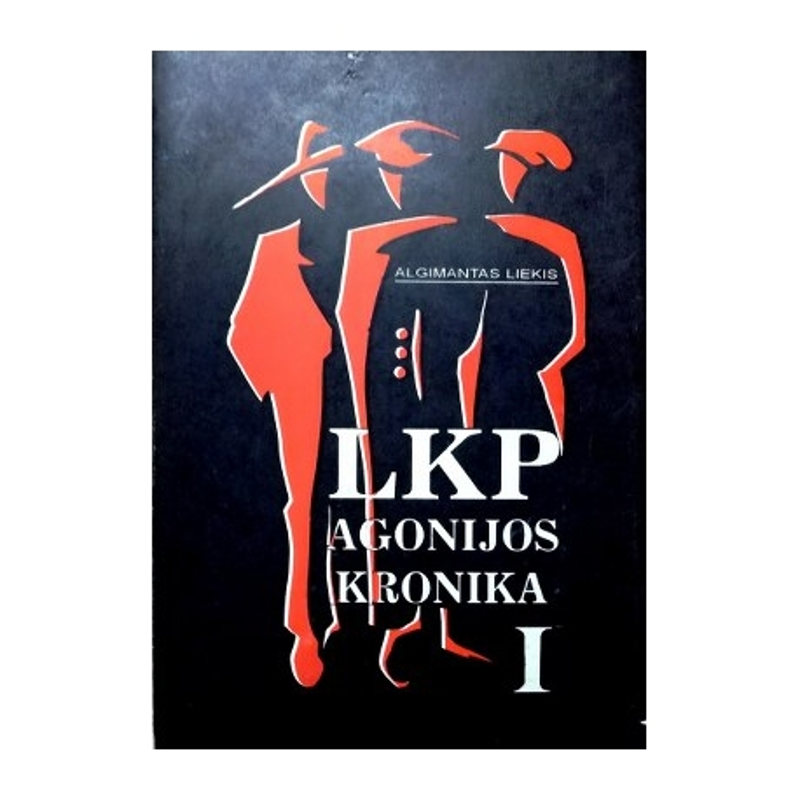 Liekis Algimantas - LKP agonijos kronika: dokumentinė apybraiža ( 2 dalys)
