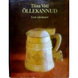 Voti Tiina - Ollekannud. Eesti rahvakunst (Alaus bokalai. Estų liaudies menas)